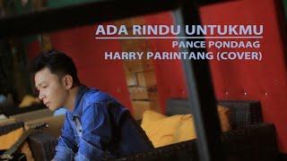 ADA RINDU UNTUKMU PANCE PONDAAG (COVER BY HARRY PARINTANG)