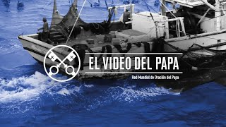 El mundo del mar – El Video del Papa 8 – Agosto 2020