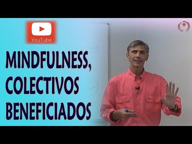Mindfulness aplicado al Trabajo -02- Colectivos Beneficiados