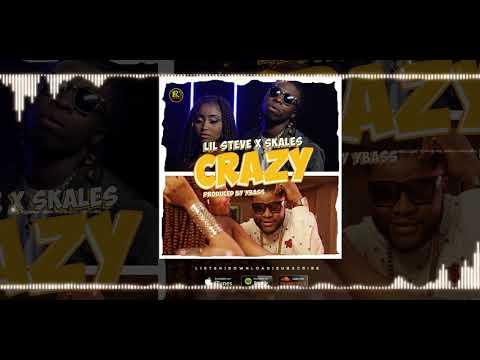 Download Lil-Steve - CRAZY ft Skales (Official Audio)