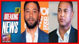BREAKING: CNN's Don Lemon In DENIAL Over Jussie Smollett Look How He's Treating Him!