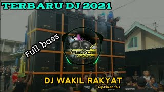 DJ WAKIL RAKYAT REMIX||2021- (Cipt:Iwan Fals)||full bass - Gudang musik official