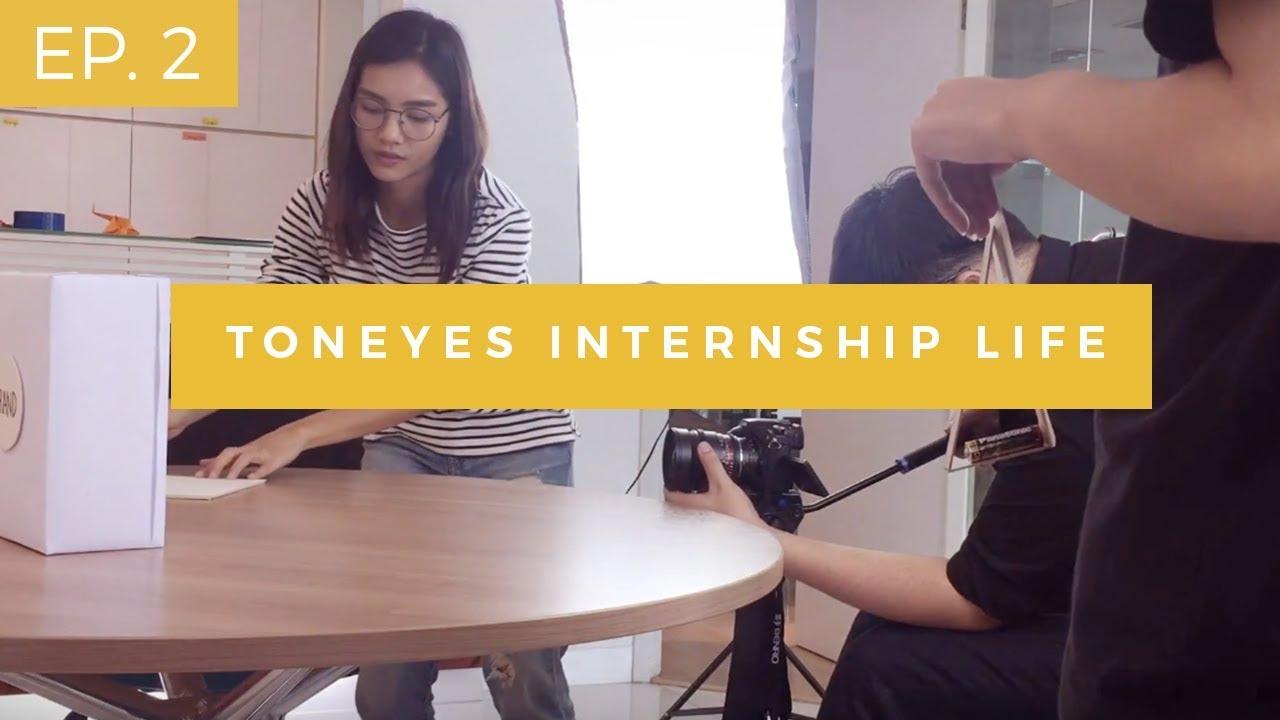 Toneyes Internship Life | ชีวิตนักศึกษาฝึกงานที่ต้นอายส์ Episode 2