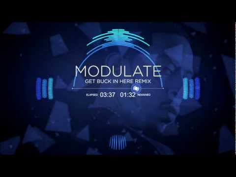 Get Buck in Here Remix  Modulate  Dubstep