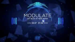 Get Buck in Here [Remix] | Modulate | Dubstep
