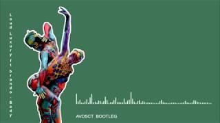 Loud Luxury Feat Brando Body AVDSCT BOOTLEG