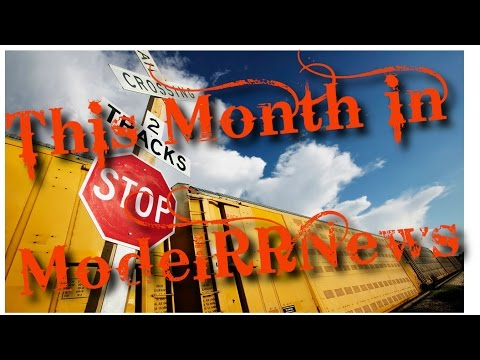 This Month in Model Railroading News [Aug 2015]