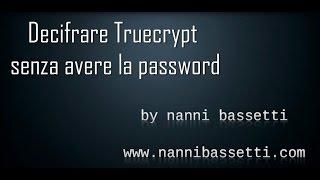 Decifrare Truecrypt senza avere la password