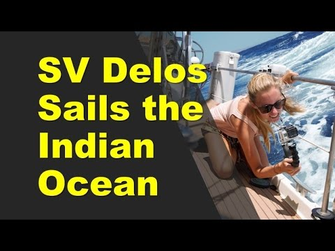 SV Delos, Crew Changes & Sailing the Indian Ocean on the Slow Boat Sailing Podcast Ep. 33