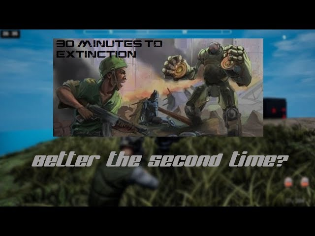 BACK FOR ROUND TWO | 30 Minutes to Extinction - Part 2