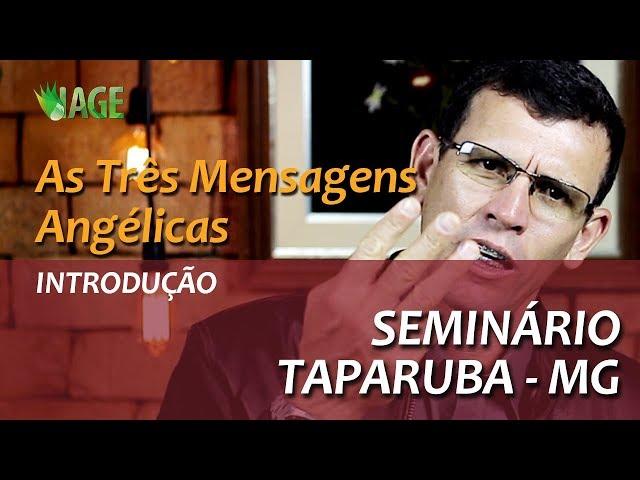 91 - Seminário Teológico - Taparuba MG - As Três Mensagens Angélicas - INTRODUÇÃO