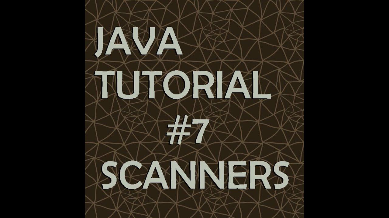 Java Tutorial #7: Scanners - YouTube