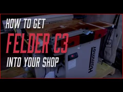 How to Install a Felder C3 Sliding Combination Machine in your workshop