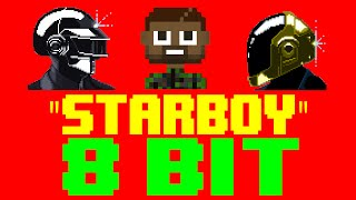 Starboy [8 Bit Cover Tribute to The Weeknd & Daft Punk] - 8 Bit Universe