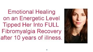 Her Emotional Healing for Fibromyalgia Recovery