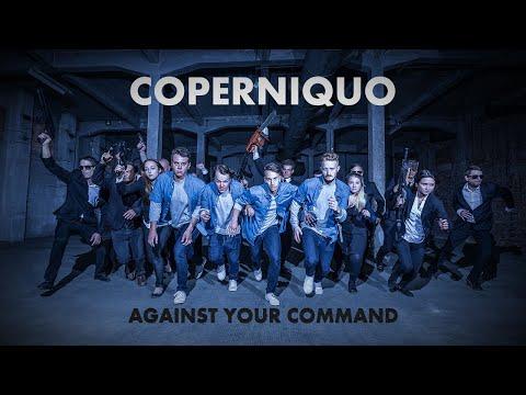 Coperniquo - Against Your Command (Official Video)