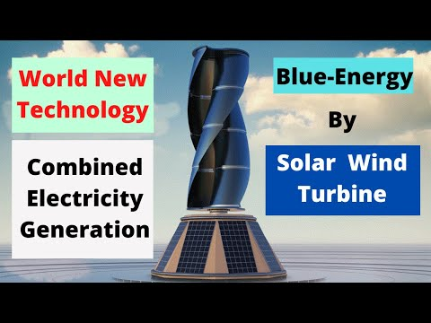 Blue-Energy Solar Wind Turbine Combined Energy to Produce Electricity ||  Electro Engr  ||