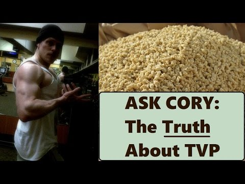 ASK CORY: The Truth About TVP [Textured Vegetable Protein] Cory McCarthy -