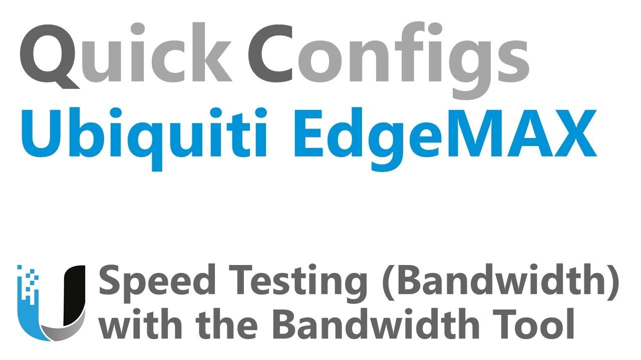 QC Ubiquiti EdgeMAX - Speed Testing Bandwidth with the Bandwidth Tool