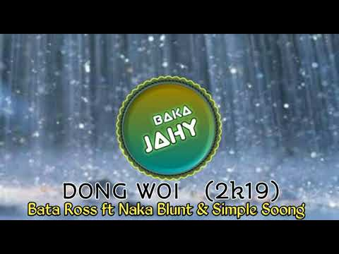 Dong woi 2k19 Official Audio BataRoss ft Naka Blunt Simple Soong YTmp3 net  1