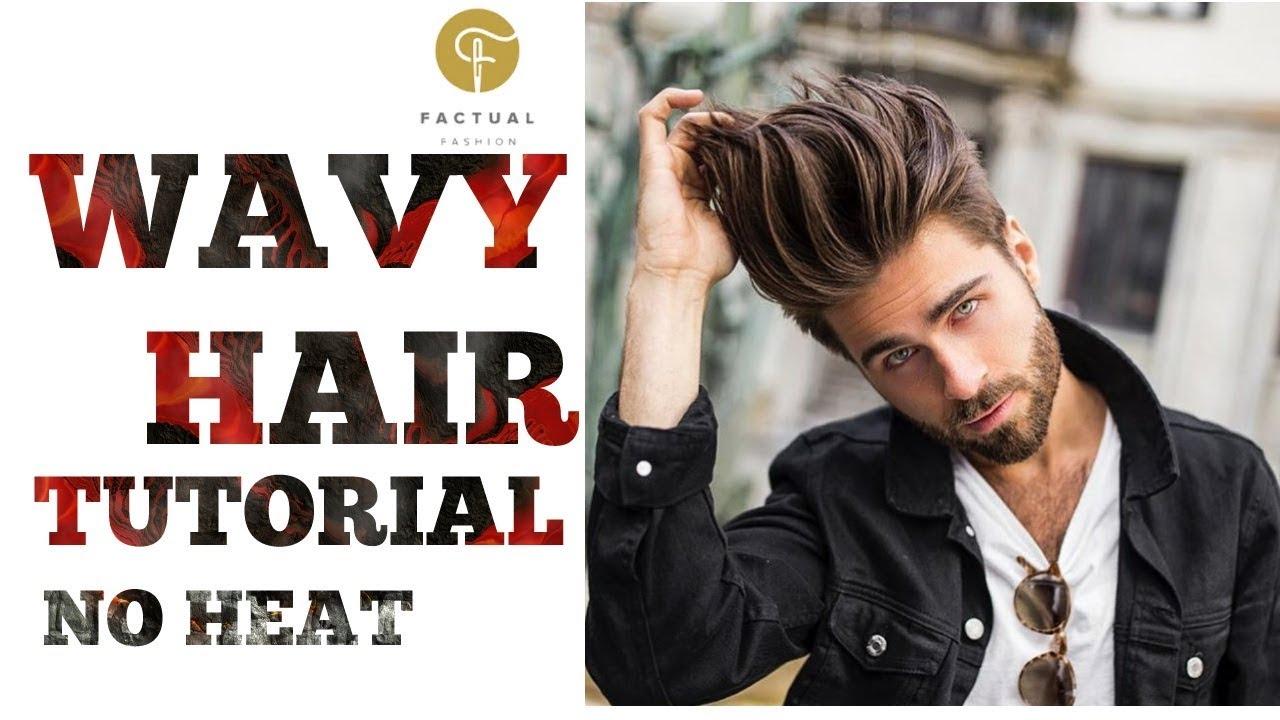 Men S Wavy Hair Tutorial 2017 No Heat Diy Hair Dust How To Style