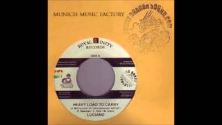 Luciano - Heavy Load to Carry