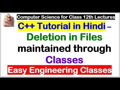 C++ For Class 12 CBSE, NCERT - Deletion in Files maintained through Classes(Hindi)