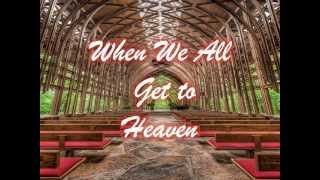 When We All Get to Heaven w/ lyrics By Alan Jackson