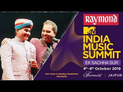 #mtvindiamusicsummit2018 | moti khan | Shankar Mahadevan | my Country my music | Jaipur Rajasthan ||