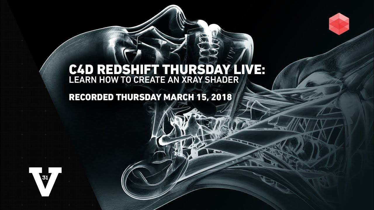 Redshift for Cinema4D Live: Make an XRay Shader | March 15, 2018