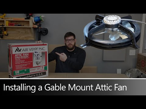 How To Install A Gable Mount Attic Fan In The Midst Of A Global Pandemic