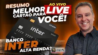 💳Ao Vivo:O Melhor Cartão De Crédito pra VOCÊ? Banco Inter Alta Renda SERÁ QUE IRÁ VALE A PENA?