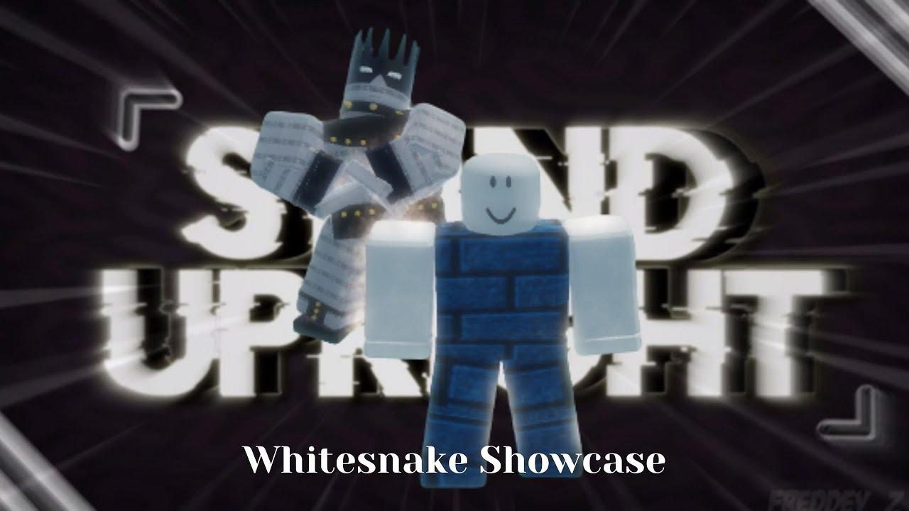 Roblox Stand Upright Whitesnake Showcase Youtube