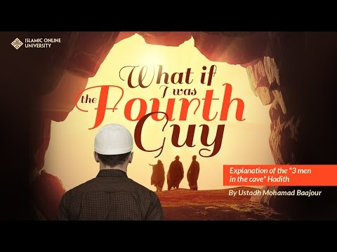What if I was the Fourth Guy by Shaykh Muhammad Baajour