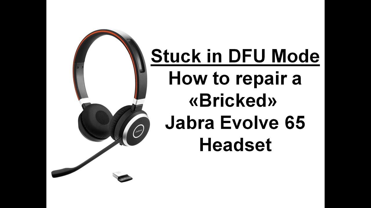 How To Fix Jabra Evolve 65 Stuck In Dfu Mode Manual Firmware Update Youtube