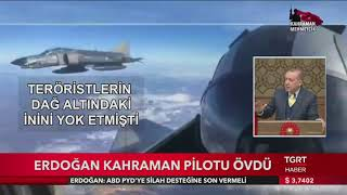 Erdoğandan Kahraman Pilota övgü Dolu Sözler !