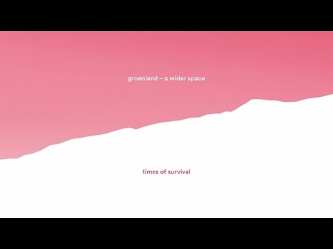 Groenland - Times of Survival (audio)