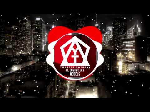 Ympressiv & TREAX ft. Dominic Sky - Rebels (Radio Edit)