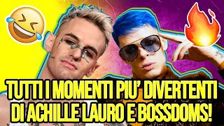 "TUTTI I ""BEST MOMENTS"" ACHILLE LAURO & BOSS DOMS!"
