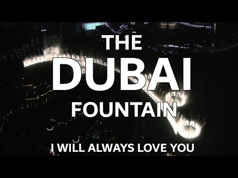 The Dubai Fountain: I Will Always Love You Shot/edited
