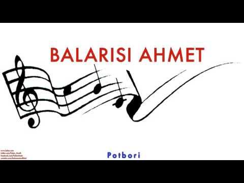 Balarısı Ahmet- Potbori 2 [ Balarısı Ahmet © 2005 Kalan Müzik ]