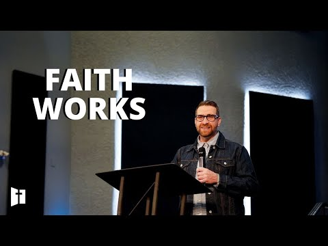 Faith Works | Pastor Matt Holcomb