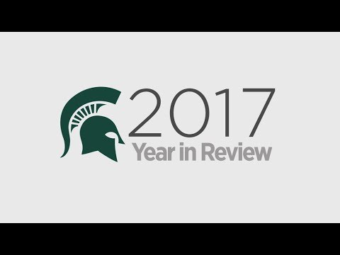 2017 Year in Review: Michigan State University