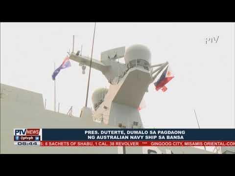 Pangulong Duterte, dumalo sa pagdaong ng Australian navy ship sa bansa