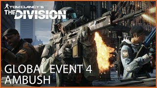 Tom Clancy's The Division® : Global Event 4 - Ambush | Ubisoft [US]