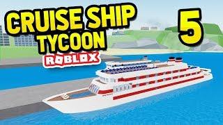 UPGRADING MY SHIP - Roblox Cruise Ship Tycoon #5