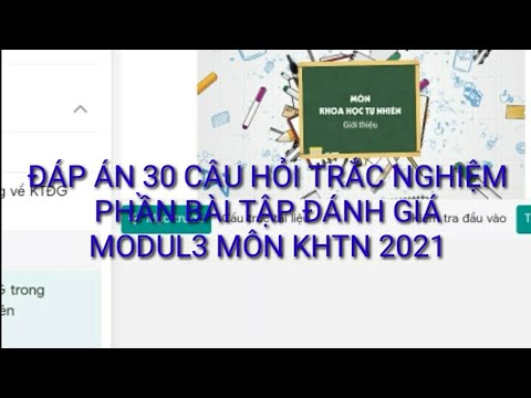 Đáp án 30 câu hỏi trắc nghiệm modul 3 môn KHTN mới nhất năm 2021