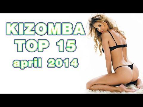 Kizomba Top 15 Chart   April 2014