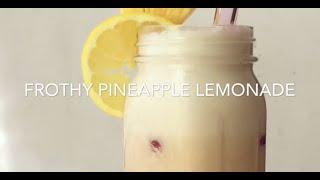 Frothy Fresh Pineapple Lemonade