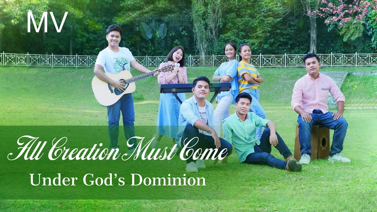 """Praise Song """"All Creation Must Come Under God's Dominion""""   Christian Music Video"""